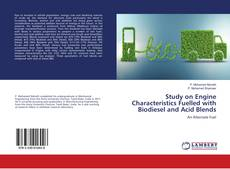 Couverture de Study on Engine Characteristics Fuelled with Biodiesel and Acid Blends