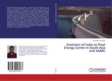 Bookcover of Evolution of India as Pivot Energy Centre in South Asia and SAARC