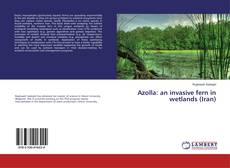 Bookcover of Azolla: an invasive fern in wetlands (Iran)