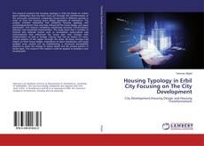 Housing Typology in Erbil City Focusing on The City Development kitap kapağı