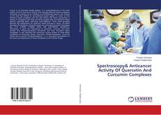 Portada del libro de Spectroscopy& Anticancer Activity Of Quercetin And Curcumin Complexes
