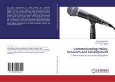 Bookcover of Communicating Policy, Research,and Development