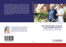 Job Satisfaction among Lady Health Workers的封面