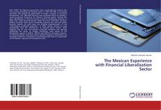 Bookcover of The Mexican Experience with Financial Liberalization Sector