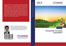 Bookcover of Parçacıklar ve Enerji Kaynakları