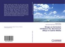 Обложка Drugs as Corrosion Inhibitors for Aluminium Alloys in Saline Media