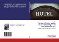 Bookcover of Factors of hotel online review affecting hotel booking intention