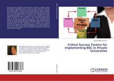 Bookcover of Critical Success Factors for Implementing BSC in Private Universities