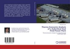 Bookcover of Thermo Economic Analysis of a Subcritical Coal Fired Power Plant