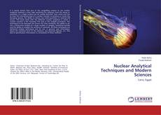 Bookcover of Nuclear Analytical Techniques and Modern Sciences