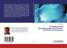 Buchcover von A Subthreshold Reconfigurable Architecture for Harsh Environment