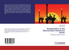 Deregulation in the Downstream Petroleum Sector的封面