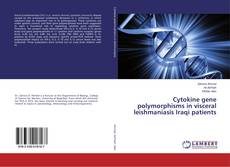Bookcover of Cytokine gene polymorphisms in visceral leishmaniasis Iraqi patients