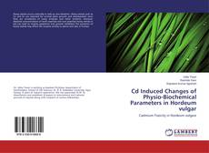 Buchcover von Cd Induced Changes of Physio-Biochemical Parameters in Hordeum vulgar