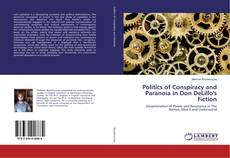 Bookcover of Politics of Conspiracy and Paranoia in Don DeLillo's Fiction