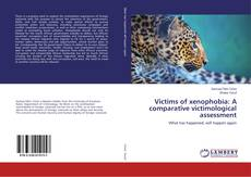 Bookcover of Victims of xenophobia: A comparative victimological assessment