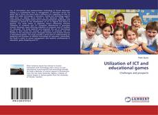 Bookcover of Utilization of ICT and educational games