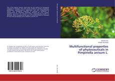Multifunctional properties of phytoceuticals in Pimpinella anisum L.的封面
