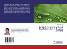 Bookcover of Optimal Pre-treatment and Resolubilisation in Enzyme Solutions