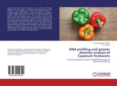 Copertina di DNA profiling and genetic diversity analysis of Capsicum frutescens