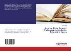Capa do livro de Security Sector Reform: Challenges Facing Police Reforms in Kenya