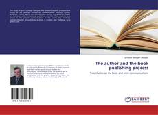 Bookcover of The author and the book publishing process