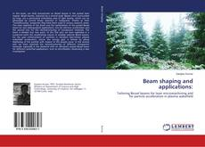 Bookcover of Beam shaping and applications: