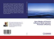Couverture de How Modes of Finance influence Water Services Provision efficiency