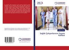 Sağlık Çalışanlarının Yaşam Kalitesi的封面