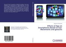 Effects of Age on Smartphones Based on Eye-Movements and gestures kitap kapağı