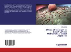 Bookcover of Effects of Estrogen to Breast Cancer: Mathematical Model Approach
