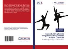 Klasik Bale Eğitimine Uygunlukta Kullanılacak Fiziksel Özellikler kitap kapağı