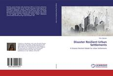 Bookcover of Disaster Resilient Urban Settlements