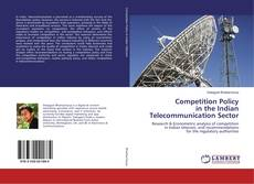 Portada del libro de Competition Policy in the Indian Telecommunication Sector