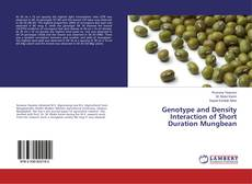 Bookcover of Genotype and Density Interaction of Short Duration Mungbean