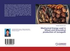 Bookcover of Mechanical Energy used in Wheat and Groundnut production of Junagadh