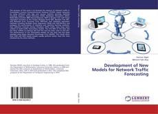 Bookcover of Development of New Models for Network Traffic Forecasting