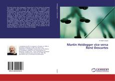 Bookcover of Martin Heidegger vice versa René Descartes