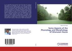 Copertina di Some Aspects of the Phonology and Morphology of Ghanaian Hausa