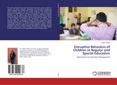 Bookcover of Disruptive Behaviors of Children in Regular and Special Education