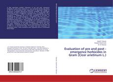 Bookcover of Evaluation of pre and post - emergence herbicides in Gram (Cicer arietinum L.)
