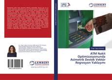 Couverture de ATM Nakit Optimizasyonunda Asimetrik Destek Vektör Regresyon Yaklaşımı