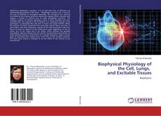 Capa do livro de Biophysical Physiology of the Cell, Lungs, and Excitable Tissues