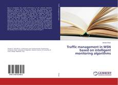 Bookcover of Traffic management in WSN based on intelligent monitoring algorithms