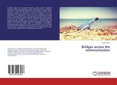 Copertina di Bridges across the communication