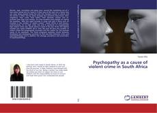 Buchcover von Psychopathy as a cause of violent crime in South Africa