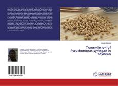 Transmission of Pseudomonas syringae in soybean的封面