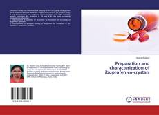 Bookcover of Preparation and characterization of ibuprofen co-crystals