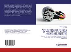 Bookcover of Automatic Speed Tracking of PMSM Drive: A Swarm Intelligence Approach
