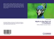 Bookcover of Myths in the Play's of T.P.Kailasam